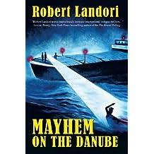 Mayhem on the Danube by Robert Landori (April 23 2012)