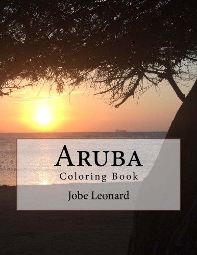 Read Online Aruba Coloring Book: Color your way through the amazing island of Aruba ePub fb2 ebook