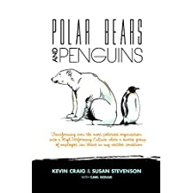 Polar Bears and Penguins: Transforming even the most polarised organisation into a high performing culture where a diverse group of employees can thrive in any weather condition