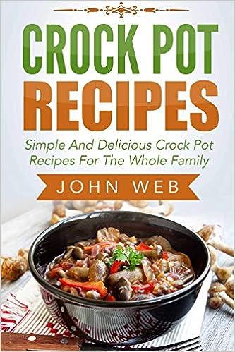 Crock Pot Crock Pot Recipes Simple And Delicious Crock Pot