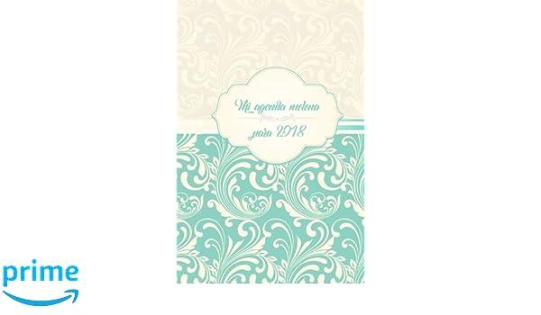 Mi agenda molona para 2018 (Spanish Edition): Dreaming ...