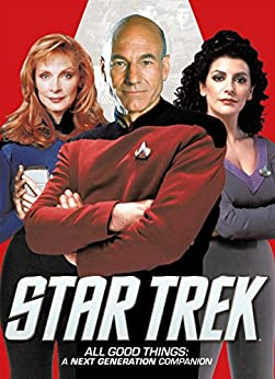 Download for free Star Trek - All Good Things: A Next Generation Companion