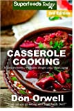 Casserole Cooking: Third Edition : 80 + Casserole Meals, Casseroles For Breakfast, Casserole Cookbook, Casseroles Quick And Easy, Heart Healthy Diet, ... quick and easy) (Volume 100)
