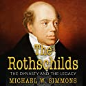The Rothschilds: The Dynasty And The Legacy Audiobook by Michael W. Simmons Narrated by Jim D Johnston