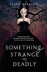Something Strange and Deadly (Something Strange and Deadly Trilogy) by Susan Dennard (2013-06-25)