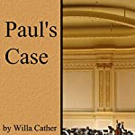 Paul's Case | Willa Cather