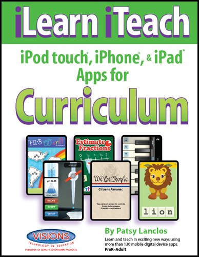 iLearn iTeach iPod touch, iPhone, & iPad Apps for Curriculum PDF