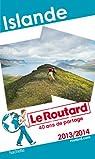 Le Routard Islande 2013/2014 par Guide du Routard