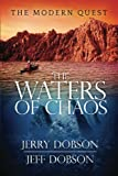 The Waters of Chaos: the Modern Quest, Jerry Dobson and Jeff Dobson, 1480165212