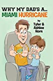 img - for Why My Dad's A... Miami Hurricane book / textbook / text book