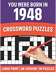 You Were Born In 1948: Crossword Puzzles: Crossword Puzzle Book For All Word Games Lover Seniors And Adults Who Were Born In 1948 With Solutions