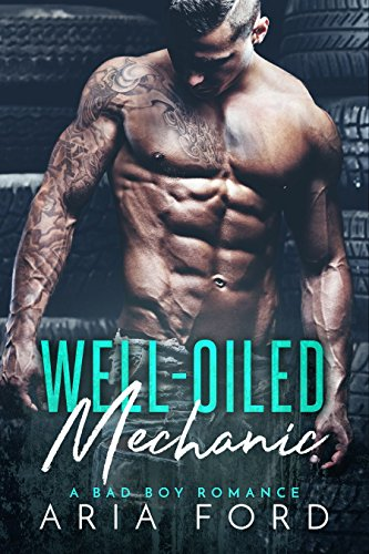 Well-Oiled Mechanic: A Bad Boy Romance cover