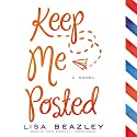 Keep Me Posted Audiobook by Lisa Beazley Narrated by Erin Bennett