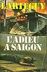 L'adieu a Saïgon par Lartéguy