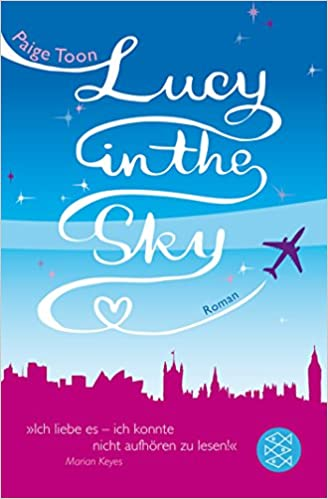 https://www.amazon.de/Lucy-Sky-Paige-Toon/dp/3596179351/ref=sr_1_1?ie=UTF8&qid=1493630800&sr=8-1&keywords=lucy+in+the+sky