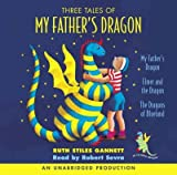 Three Tales of My Father's Dragon: My Father's Dragon/Elmer and the Dragon/The Dragons of Blueland
