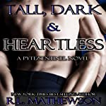 Tall, Dark & Heartless | R. L. Mathewson