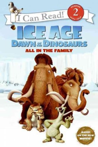 Download Ice Age: Dawn of the Dinosaurs: All in the Family (I Can Read Book 2) pdf epub