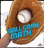 Ball Game Math, Katie Marsico, 1467718858