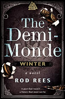 The Demi-Monde: Winter: A Novel (The Demi-Monde Saga) by [Rees, Rod]
