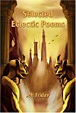 Selected Eclectic Poems, Jeff Friday, 0595221114