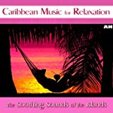 Caribbean Music For Relaxation and Stress Relief
