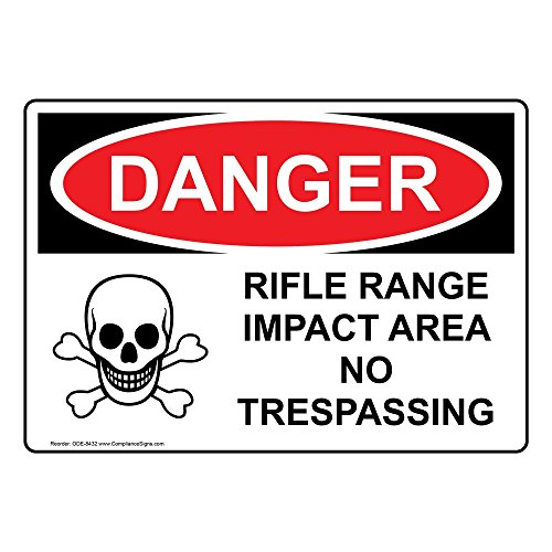 Danger Rifle Range Impact Area No Trespassing OSHA Safety Sign, 14x10 in. Aluminum for No Soliciting/Trespass by -