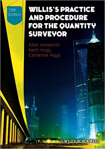 willis s practice and procedure for the quantity surveyor ashworth allan hogg keith higgs catherine