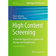 High Content Screening: A Powerful Approach to Systems Cell Biology and Drug Discovery