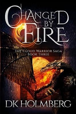 Changed by Fire (The Cloud Warrior Saga) (Volume 3)