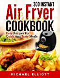 300 Instant Air Fryer Recipes Cookbook