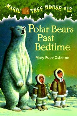 Polar Bears Past Bedtime (Magic Tree House #12)