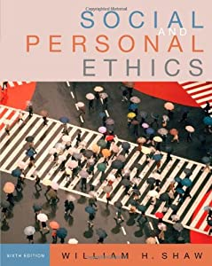 Contemporary ethics taking account of book by william h shaw social and personal ethics with infotrac fandeluxe Choice Image