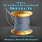 The Underhanded Stitch: A Quilters Club Mystery, Book 1 | Marjory Sorrell Rockwell