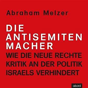 Die Antisemitenmacher Hörbuch