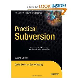 Practical Subversion (Expert's Voice in Open Source) Daniel Berlin and Garrett Rooney