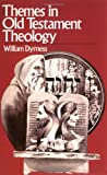 Themes in Old Testament Theology, William A. Dyrness, 0877847266