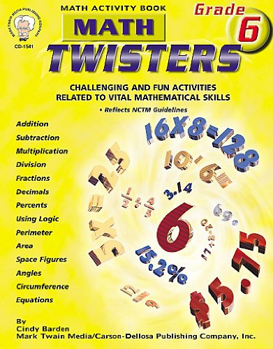 Math Twisters: Challenging & Fun Activities Related to Vital Mathematical Skills, Grade 6