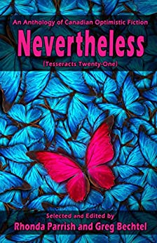 Nevertheless: (Tesseracts Twenty-One) by [Parrish, Rhonda, Bechtel, Greg]