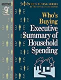 Who's Buying Executive Summary of Household Spending, New Strategist, 1940308712