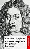 Verlibtes Gespenste - Die Gelibte Dornrose, Andreas Gryphius, 1482531259