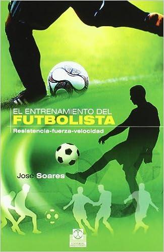 Book ENTRENAMIENTO DEL FUTBOLISTA, EL. Resistencia-fuerza-velocidad (Bicolor) (Spanish Edition)