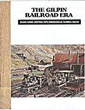 The gilpin railroad Era, Dan Abbott, 0913582794