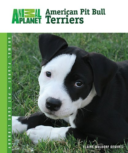 American Pit Bull Terriers (Animal Planet® Pet Care Library)