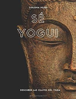 Amazon.com: Sé Yogui: Descubre las claves del yoga (Spanish ...