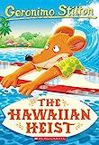 The Hawaiian Heist (Geronimo Stilton #72)