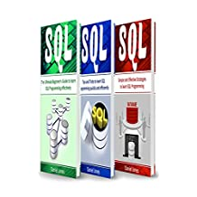 SQL: 3 Books in 1- The Ultimate Beginner's Guide to Learn SQL Programming Effectively +Tips and Tricks to learn SQL Programming + Strategies(SQL,  SQL Programming, Learn SQL Fast, Programming)