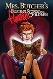 Mrs. Butcher's Bedtime Stories for Horrible Children