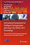 International Symposium for Intelligent Transportation and Smart City (ITASC) 2017 Proceedings: Branch of ISADS (The International Symposium on Autonomous ... Systems and Technologies Book 62)
