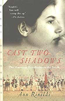 Cast Two Shadows: The American Revolution in the South (Great Episodes) by [Rinaldi, Ann]